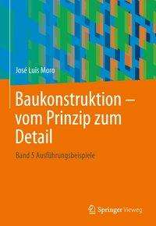 José Luis Moro: Baukonstruktion - vom Prinzip zum Detail 4, Buch