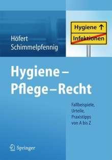 Rolf Höfert: Hygiene - Pflege - Recht, Buch