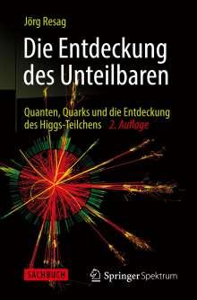 Jörg Resag: Die Entdeckung des Unteilbaren, Buch