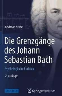 Andreas Kruse: Die Grenzgänge des Johann Sebastian Bach, Buch