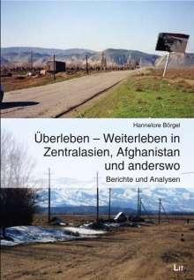 Hannelore Börgel: Überleben - Weiterleben in Zentralasien, Afghanistan und anderswo, Buch