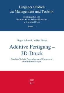 Jürgen Adamek: Additive Fertigung - 3D-Druck, Buch