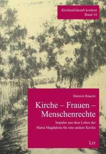 Dietrich Bäuerle: Kirche - Frauen - Menschenrechte, Buch