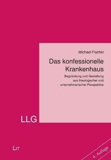 Michael Fischer: Das konfessionelle Krankenhaus, Buch