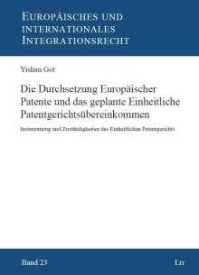 Yiahan Got: Die Durchsetzung Europäischer Patente und das geplante Einheitliche Patentgerichtsübereinkommen, Buch