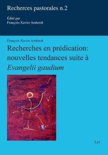 François-Xavier Amherdt: Recherches en prédication : nouvelles tendances suite à « Evangelii gaudium », Buch