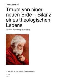 Leonardo Boff: Traum von einer neuen Erde - Bilanz eines theologischen Lebens, Buch