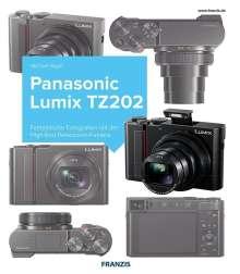 Michael Nagel: Kamerabuch Panasonic LUMIX TZ202, Buch