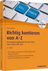 Elmar Goldstein: Richtig Kontieren von A-Z - inkl. Arbeitshilfen online und CD-ROM, Buch