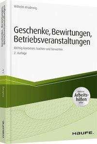 Wilhelm Krudewig: Geschenke, Bewirtungen, Betriebsveranstaltungen - inkl. Arbeitshilfen online, Buch