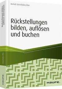 Michele Schwirkslies-Filler: Rückstellungen bilden, auflösen und buchen, Buch