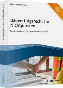 Claus-Jürgen Korbion: Bauvertragsrecht für Nichtjuristen - inkl. Arbeitshilfen online, Buch