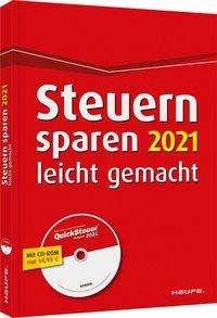 Willi Dittmann: Steuern sparen 2021 leicht gemacht - inkl. CD-ROM, Buch