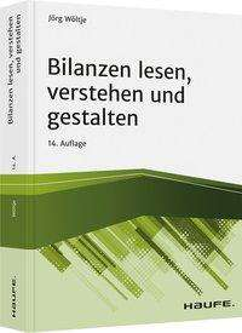 Jörg Wöltje: Bilanzen lesen, verstehen und gestalten, Buch