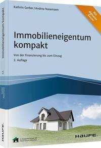 Kathrin Gerber: Immobilieneigentum kompakt - inkl. Arbeitshilfen online, Buch