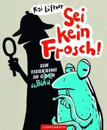 Kai Lüftner: Sei kein Frosch!, Buch