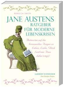 Rebecca Smith: Jane Austens Ratgeber für moderne Lebenskrisen, Buch
