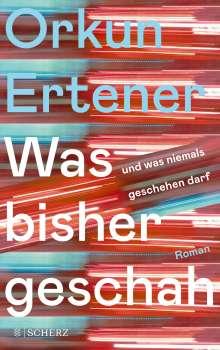Orkun Ertener: Was bisher geschah (und was niemals geschehen darf), Buch