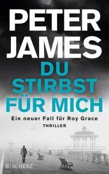 Peter James: Du stirbst für mich (Roy Grace 13), Buch