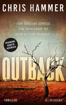 Chris Hammer: Outback - Fünf tödliche Schüsse. Eine unfassbare Tat. Mehr als eine Wahrheit, Buch