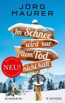 Jörg Maurer: Im Schnee wird nur dem Tod nicht kalt, Buch