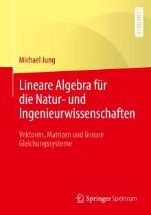 Michael Jung: Lineare Algebra für die Natur- und Ingenieurwissenschaften, Buch