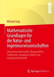 Michael Jung: Mathematische Grundlagen für die Natur- und Ingenieurwissenschaften, Buch