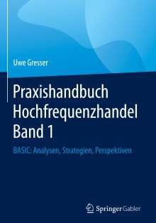 Uwe Gresser: Praxishandbuch Hochfrequenzhandel 01, Buch