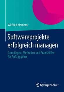 Wilfried Klemmer: Softwareprojekte erfolgreich managen, Buch
