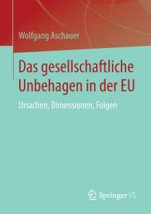 Wolfgang Aschauer: Das gesellschaftliche Unbehagen in der EU, Buch