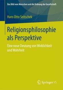 Hans Otto Seitschek: Religionsphilosophie als Perspektive, Buch