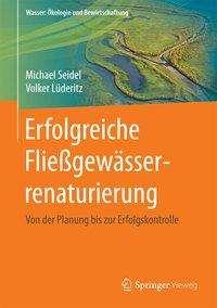 Michael Seidel: Erfolgreiche Fließgewässerrenaturierung, Buch