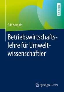 Ado Ampofo: Betriebswirtschaftslehre für Umweltwissenschaftler, Buch