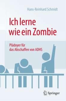 Hans-Reinhard Schmidt: Ich lerne wie ein Zombie, Buch