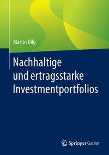 Martin Dilg: Nachhaltige und ertragsstarke Investmentportfolios, Buch