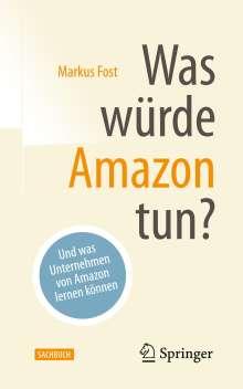 Markus Fost: Was würde Amazon tun?, Buch