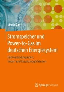 Martin Zapf: Stromspeicher und Power-to-Gas im deutschen Energiesystem, Buch
