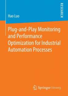 Hao Luo: Plug-and-Play Monitoring and Performance Optimization for Industrial Automation Processes, Buch
