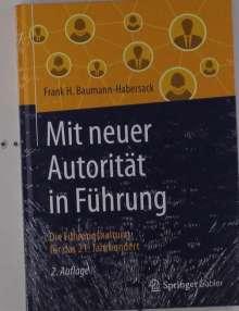 Frank H. Baumann-Habersack: Mit neuer Autorität in Führung, Buch