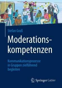 Stefan Groß: Moderationskompetenzen, Buch