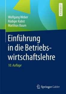 Wolfgang Weber: Einführung in die Betriebswirtschaftslehre, Buch