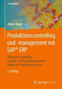 Jürgen Bauer: Produktionscontrolling und -management mit SAP® ERP, Buch