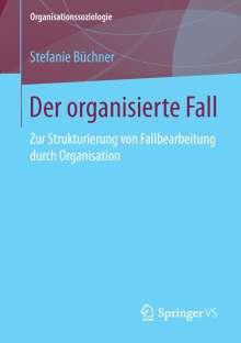 Stefanie Büchner: Der organisierte Fall, Buch