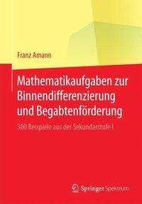 Franz Amann: Mathematikaufgaben zur Binnendifferenzierung und Begabtenförderung, Buch