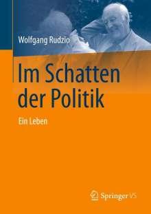Wolfgang Rudzio: Im Schatten der Politik, Buch