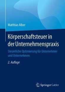 Matthias Alber: Körperschaftsteuer in der Unternehmenspraxis, Buch