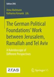 The German Political Foundations' Work between Jerusalem, Ramallah and Tel Aviv, Buch