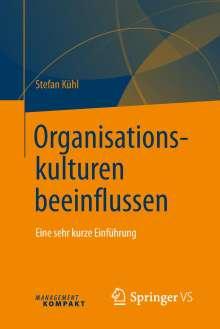Stefan Kühl: Organisationskulturen beeinflussen, Buch