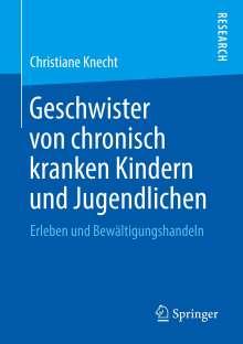 Christiane Knecht: Geschwister von chronisch kranken Kindern und Jugendlichen, Buch