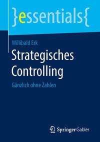 Willibald Erk: Strategisches Controlling, Buch